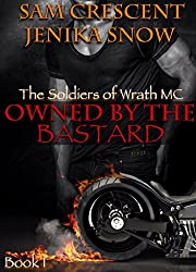 Owned by the Bastard (The Soldiers of Wrath MC, 1) (The Soldiers of Wrath MC Series)