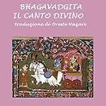 Bhagavadgita: Il canto divino [Bhagavad Gita: The Divine Song] | Oreste Nazari (traduzione - translator)