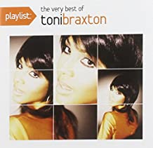 Toni Braxton - Playlist: the Very Best of Toni Braxton