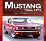 Mustang 1964-1973 : L'�talon am�ricain