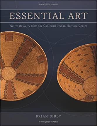 Essential Art: Native Basketry from the California Indian Heritage Center