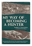 img - for My way of becoming a hunter, book / textbook / text book