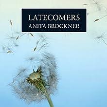 Latecomers | Livre audio Auteur(s) : Anita Brookner Narrateur(s) : Andrew Sachs