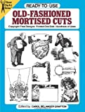 Ready-to-Use Old-Fashioned Mortised Cuts (Dover Clip Art Ready-to-Use)