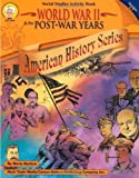 img - for World War II & the Post-War Years, Grades 4 - 7 (American History Series) book / textbook / text book