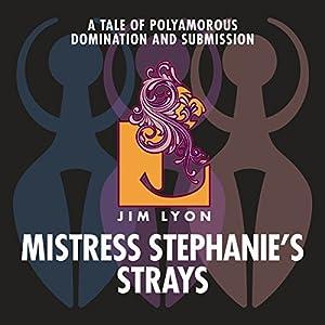 Mistress Stephanie's Strays Audiobook
