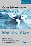Cases and Materials on International Law (0199562717) by Dixon, Martin