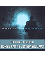 B. Scaggs - a Fool to Care