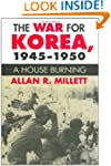 The War for Korea, 1945-1950: A House...