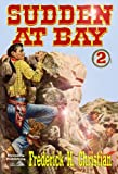 Sudden at Bay (A Sudden Western Book 2) (English Edition)