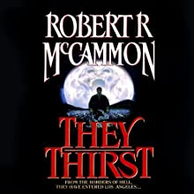 They Thirst (       UNABRIDGED) by Robert McCammon Narrated by Ray Porter