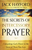 img - for Secrets of Intercessory Prayer, The: Unleashing God's Power in the Lives of Those You Love book / textbook / text book