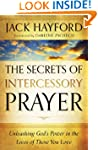 Secrets of Intercessory Prayer, The:...