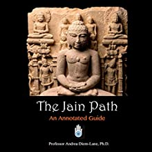 The Jain Path: An Annotated Guide Audiobook by Andrea Diem-Lane Narrated by Scott R. Smith