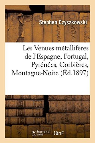 Les Venues Metalliferes de l'Espagne, Portugal, Pyrenees, Corbieres, Montagne-Noire