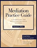 img - for Mediation Practice Guide: A Handbook for Resolving Business Disputes book / textbook / text book