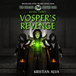 Vosper's Revenge: The Dragon Stone Saga, Book 3 (       UNABRIDGED) by Kristian Alva Narrated by Adam Chase