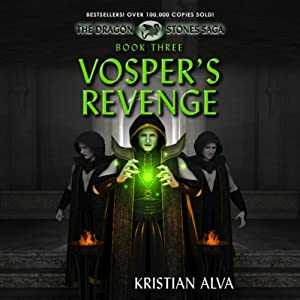 Vosper's Revenge: The Dragon Stone Saga, Book 3 | [Kristian Alva]