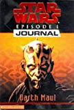 "1st Person Journal 03: Darth Maul: 1st Person Journal 3: Darth Maul ( "" Star Wars Episode One "" ) (0439012570) by Jude Watson"
