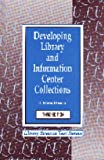 Developing Library and Information Center Collections (Library Science Text Series) (1563081873) by Evans, G. Edward