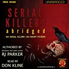 Serial Killers (Encyclopedia of 100 Serial Killers): True Crime Books by RJ Parker Publishing Book 12 Audiobook by RJ Parker Narrated by Don Kline