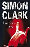 Cover of Lucifer's Ark by Simon Clark 0727865803