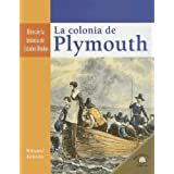 La Colonia de Plymouth (Hitos de la Historia de Estados Unidos (Landmark Events In A)