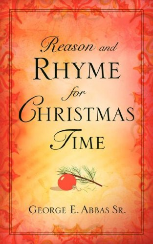 Reason and Rhyme for Christmas Time, George E. Abbas