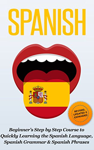 SPANISH: Revised, Expanded & Updated - Beginner's Step by Step Course to Quickly Learning: The Spanish Language, Spanish Grammar, & Spanish Phrases (Spanish ... Speaking Spanish, Spanish Books Book 1) (Free Bible Dictionary For Kindle compare prices)