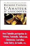 echange, troc Raymond Castans - L'Amateur d'anecdotes