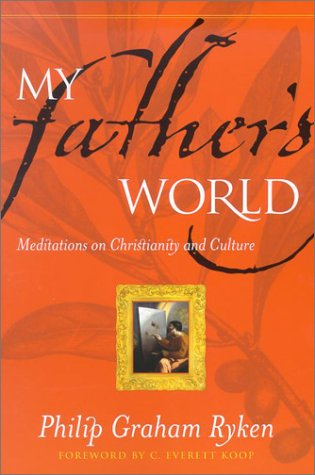 Image for My Father's World: Meditations on Christianity and Culture