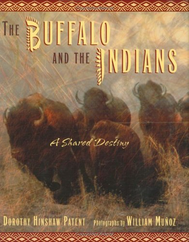 The Buffalo and the Indians: A Shared Destiny, DOROTHY HINSHAW PATENT