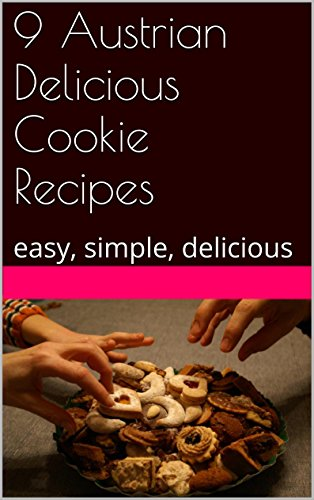 9 Austrian Delicious Cookie Recipes: easy, simple, delicious by Marie L.