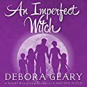 An Imperfect Witch: Witch Central Series, Book 1 Audiobook by Debora Geary Narrated by Martha Harmon Pardee