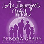 An Imperfect Witch: Witch Central Series, Book 1 | Debora Geary