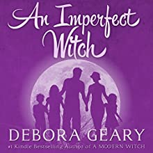 An Imperfect Witch: Witch Central Series, Book 1 (       UNABRIDGED) by Debora Geary Narrated by Martha Harmon Pardee