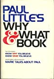 Paul Little's Why & what book (0882078143) by Paul E. Little