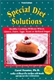 Special Diet Solutions: Healthy Cooking Without Wheat, Gluten, Dairy, Eggs, Yeast, or Refined Sugar