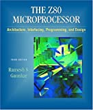Z-80 Microprocessor: Architecture, Interfacing, Programming, and Design (3rd Edition)