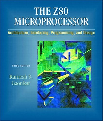 Z-80 Microprocessor: Architecture, Interfacing, Programming and Design