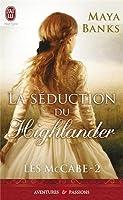 Les Mccabe : Tome 2, La séduction du Highlander