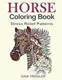 img - for Horse Coloring Book: Coloring Stress Relief Patterns for Adult Relaxation - Best Horse Lover Gift book / textbook / text book