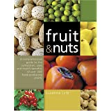 Fruit & Nuts: A Comprehensive Guide to the Cultivation, Uses and Health Benefits of Over 300 Food-Producing Plantsby Susanna Lyle