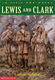 Lewis and Clark (In Their Own Words (Scholastic Hardcover)) (0439147492) by George Sullivan