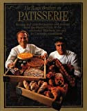 Albert Roux The Roux Brothers On Patisserie