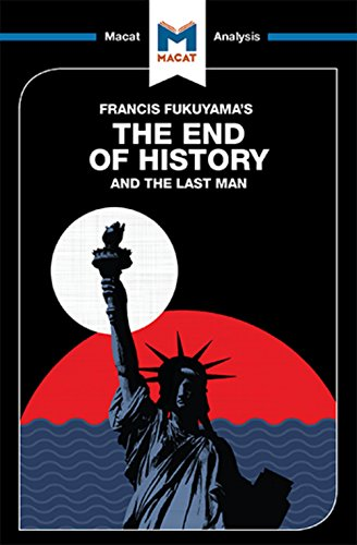 fukuyama end of history and the Francis fukuyama, an acclaimed american political philosopher, entered the global imagination at the end of the cold war when he prophesied the end of history — a belief that, after the fall of communism, free-market liberal democracy had won out and would become the world's final form of human government.
