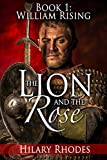 The Lion and the Rose, Book One: William Rising