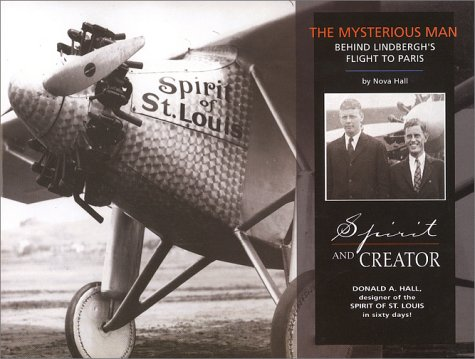Spirit and Creator: The Mysterious Man Behind Lindbergh's Flight to Paris