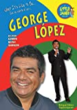 George Lopez (Little Jamie Books: What It's Like to Be) (Little Jamie Books: What It's Like to Be / Que Se Siente Al Ser)