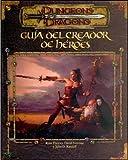 Guía del Creador de Héroes (Dungeons & Dragons D20 3rd ed: SPANISH) (8495712067) by Ryan Dancey